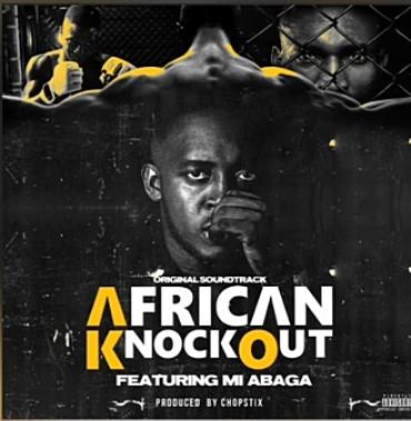 M.I Abaga – African Knockout (Original Soundtrack) mp3 download