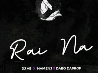 DJ Ab – Rai Na Ft. Dabo Daprof, Namenj