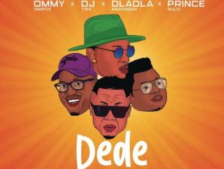 Ommy Dimpoz – Dede Ft. DJ Tira, Prince Bulo, Dladla