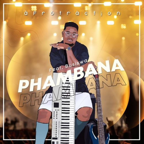 Afrotraction – Phambana Ft. Busiswa mp3 download