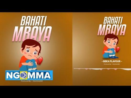 Beka Flavour – Bahati Mbaya mp3 download