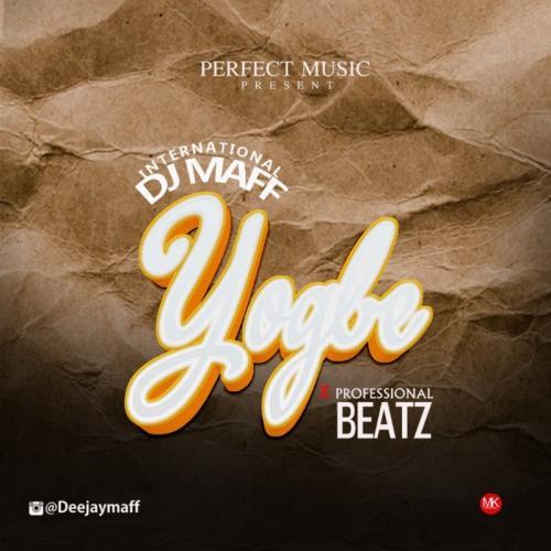 Dj Maff Ft. Professional – Yogbe mp3 download