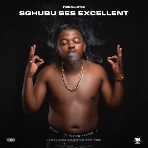 Focalistic – Sghubu Ses Excellent Ft. DJ Maphorisa, MDU aka TRP, Bongza mp3 download