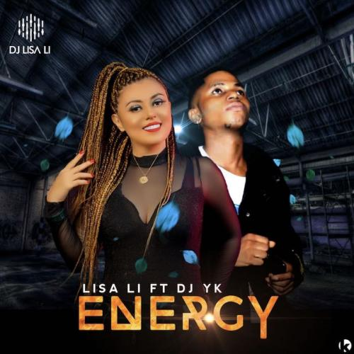 Lisa Li Ft. DJ YK – Energy mp3 download