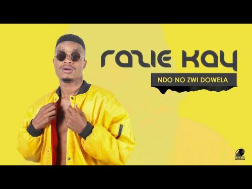 Razie Kay – Ndo No Zwi Dowela mp3 download