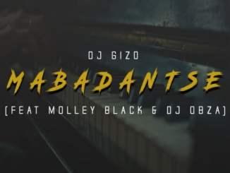 DJ Gizo – MabaDantse Ft. Molley Black, DJ Obza