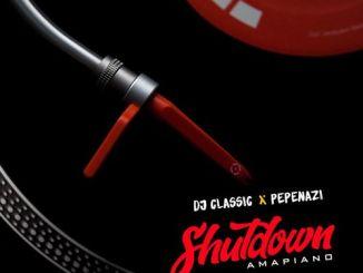 DJ Classic – ShutDown Ft. Pepenazi