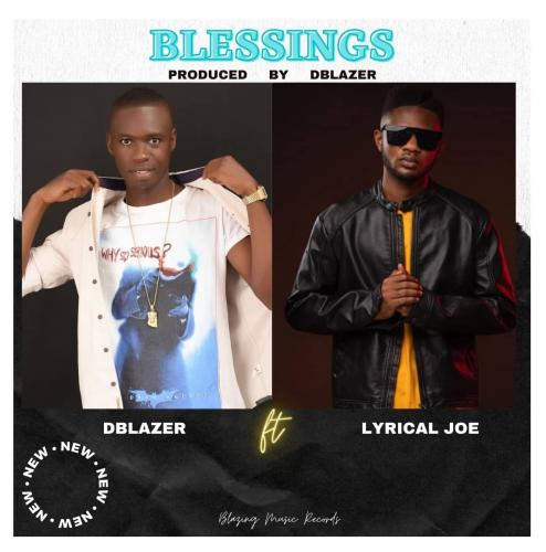 Dblazer – Blessings Ft. Lyrical Joe mp3 download