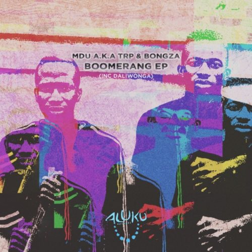 MDU a.k.a TRP & Bongza – Boomerang mp3 download