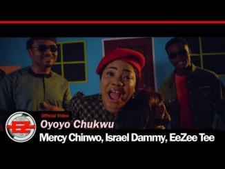 Mercy Chinwo, Israel Dammy, EeZee Tee – Oyoyo Chukwu