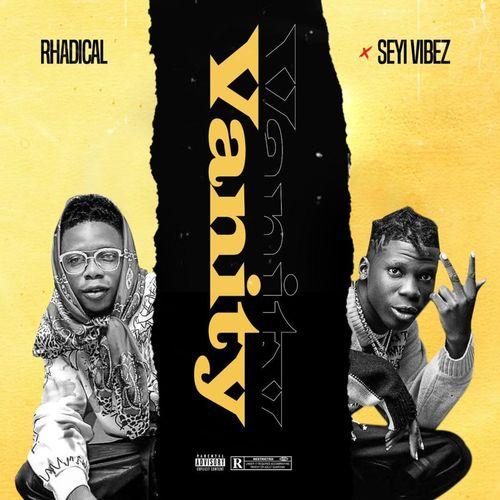Rhadical – Vanity Ft. Seyi Vibez mp3 download