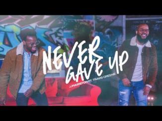 VIDEO: JJ Hairston Ft. Travis Greene – Never Gave Up (Audio / Video)