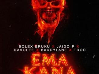 Bolex Eruku Ft. Jaido P, Davolee, Barry Lane, TROD – Ema Kana