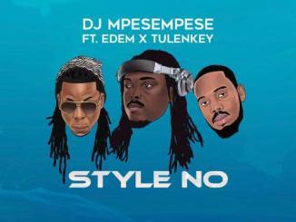 DJ Mpesempese – Style No Ft. Tulenkey, Edem