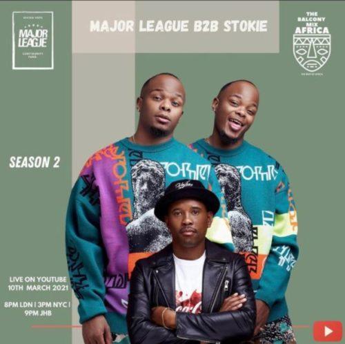 Major League, DJ Stokie – Amapiano Live Balcony Mix Africa B2B (S2 EP9) mp3 download