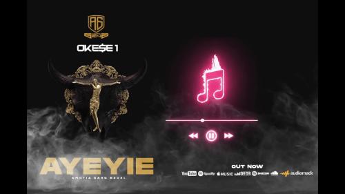 Okese1 – Ayeyie mp3 download