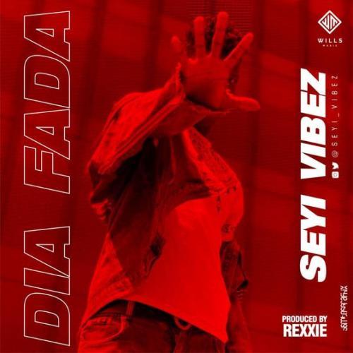 Seyi Vibez – Dia Fada mp3 download