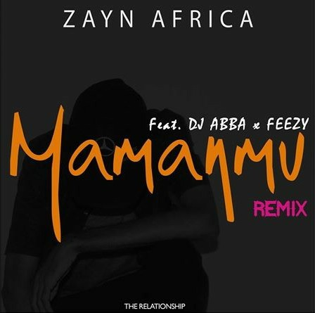 Zayn Africa – Mamanmu (Remix) Ft. DJ Ab, Feezy mp3 download