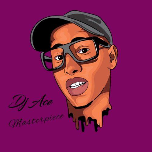 [EP] DJ Ace – Masterpiece mp3 download