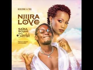Sheebah x Sama Sojah – Njiira Love