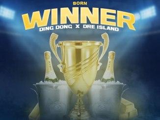 Ding Dong – Born Winner Ft. Dre Island