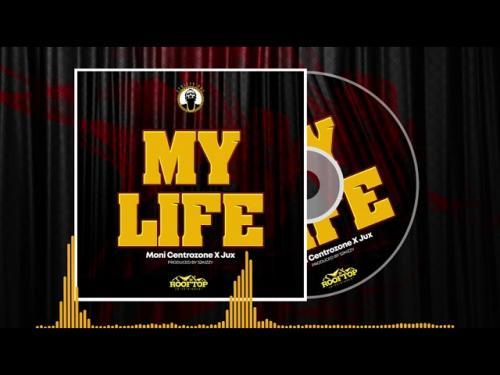Moni Centrozone Ft. Jux – My Life mp3 download