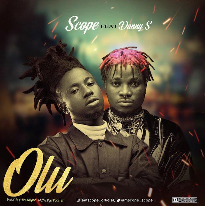 Scope Ft. Danny S – Olu mp3 download
