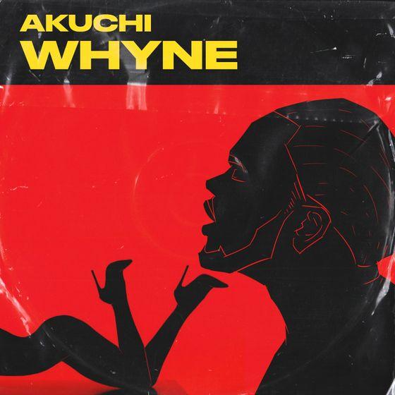 Akuchi – Whyne mp3 download