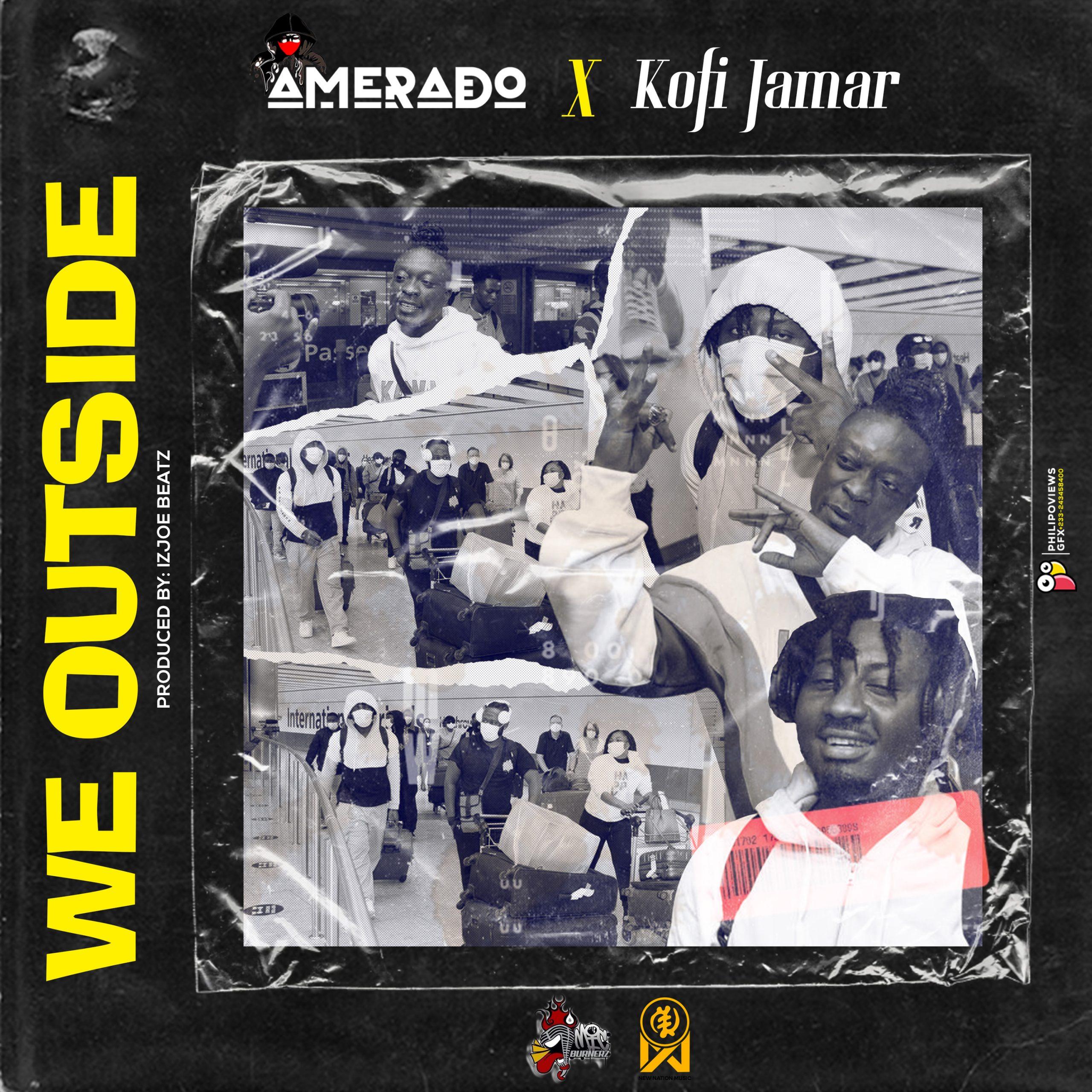 Amerado Ft. Kofi Jamar – We Outside mp3 download