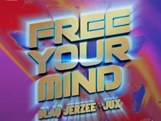 Blaq Jerzee Ft. Jux – Free Your Mind