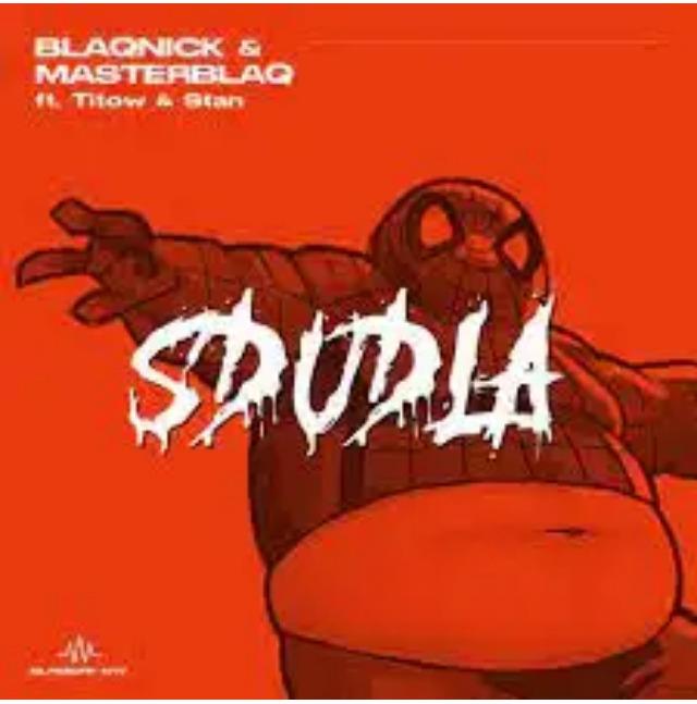 Blaqnick & MasterBlaq – Sdudla Ft. Titow, Stan mp3 download