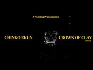 Chinko Ekun – Crown of Clay (Freestyle)