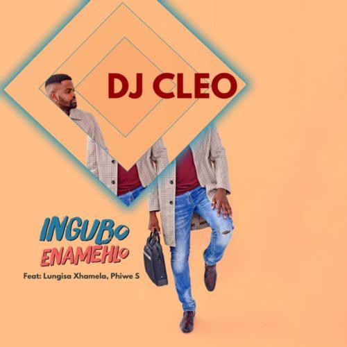 DJ Cleo – Ingubo Enamehlo Ft. Lungisa Xhamela, Phiwe S mp3 download