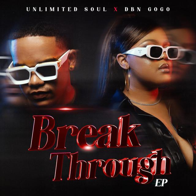 [EP] DBN Gogo & Unlimited Soul – Break Through mp3 download