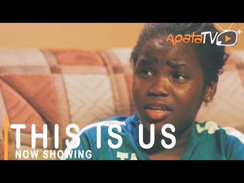 Movie  THIS IS US Latest Yoruba Movie 2021 Drama mp4 & 3gp download