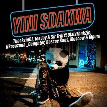 ThackzinDJ, Sir Trill & Tee Jay – Yini Sdakwa Ft. Nkosazana Daughter, Dlala Thukzin, Rascoe Kaos, Mpura, Moscow mp3 download