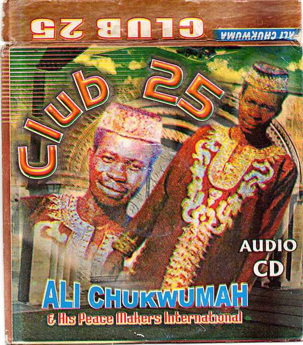 Ali Chukwumah & his Peace Makers Int'l - Club 25 mp3 download