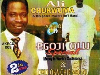 Ali Chukwumah & his Peace Makers Int'l – Ego Ji Olu Special