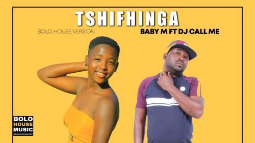 Baby M Ft. Dj Call Me – Tshifhinga mp3 download