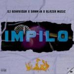 DJ Behaviour x Danman Da Slag x Blazer Music – Impilo mp3 download