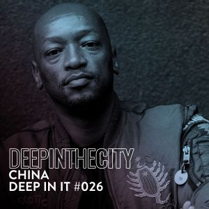 DJ China – Deep In It 026 (Deep In The City) mp3 download
