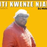 Dj Mavino – Kanti Kwenze Njani mp3 download