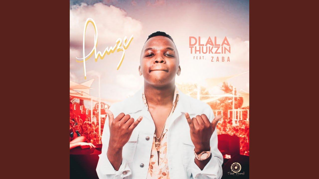 Dlala Thukzin – Phuze (Remix) Ft. Zaba, Sir Trill, Mpura, Rascoe Kaos mp3 download