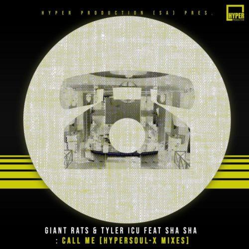 Giant Rats, Tyler ICU & Sha Sha – Call Me (HyperSOUL-X remix) mp3 download