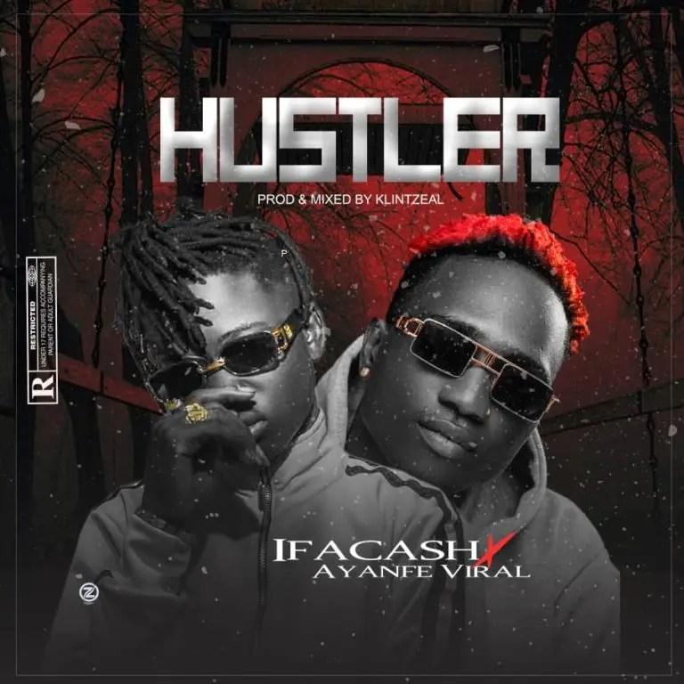 Ifacash Ft. Ayanfe Viral – Hustler mp3 download