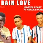 Master Azart – Rain Love Ft. Nimza & Malambane mp3 download