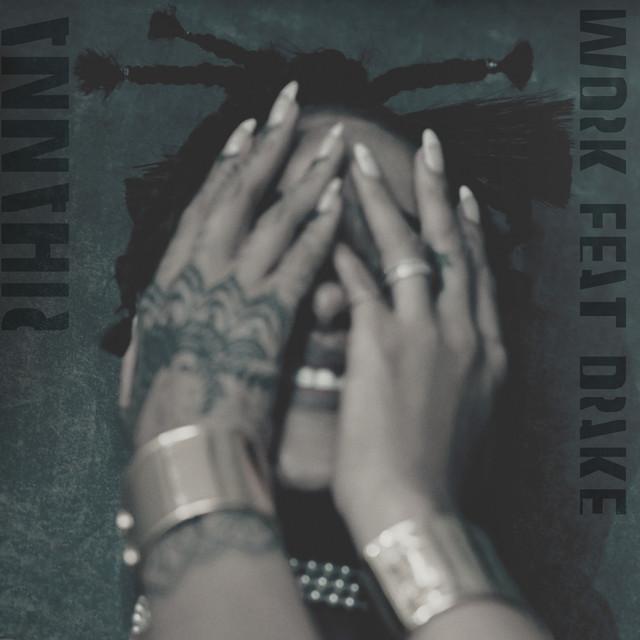 Rihanna - Work Ft. Drake mp3 download
