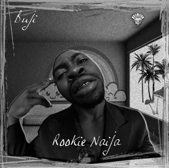 Rookie Naija – Buji Ft. Seriki mp3 download