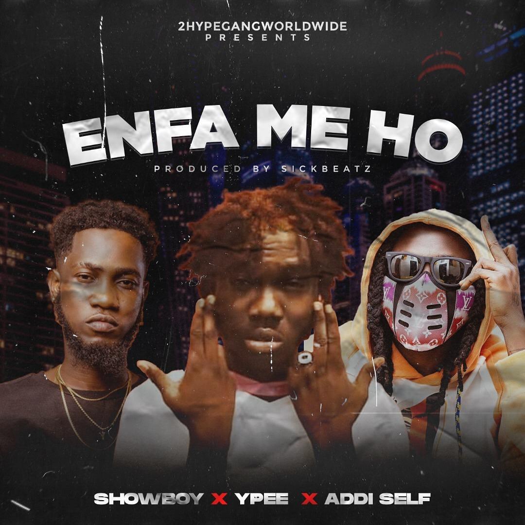 Showboy – Enfa Me Ho Ft. Ypee, Addi Self mp3 download