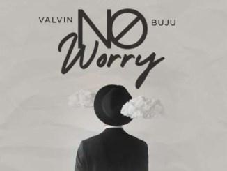 Valvin Ft. Buju – No Worry